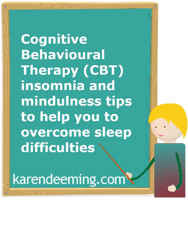 Cognitive Behavioural Therapy (CBT) insomnia and mindulness tips to help you to overcome sleep difficulties